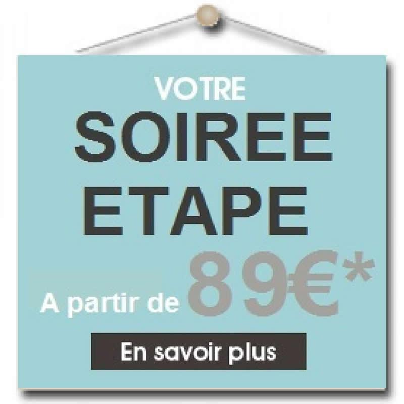 Offre Soirée Etape à partir de 89€